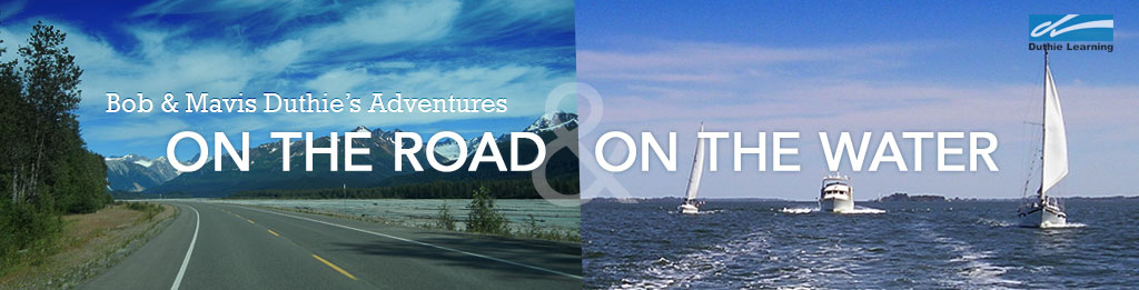 Bob & Mavis Duthie's Adventures: On the Road & On the Water